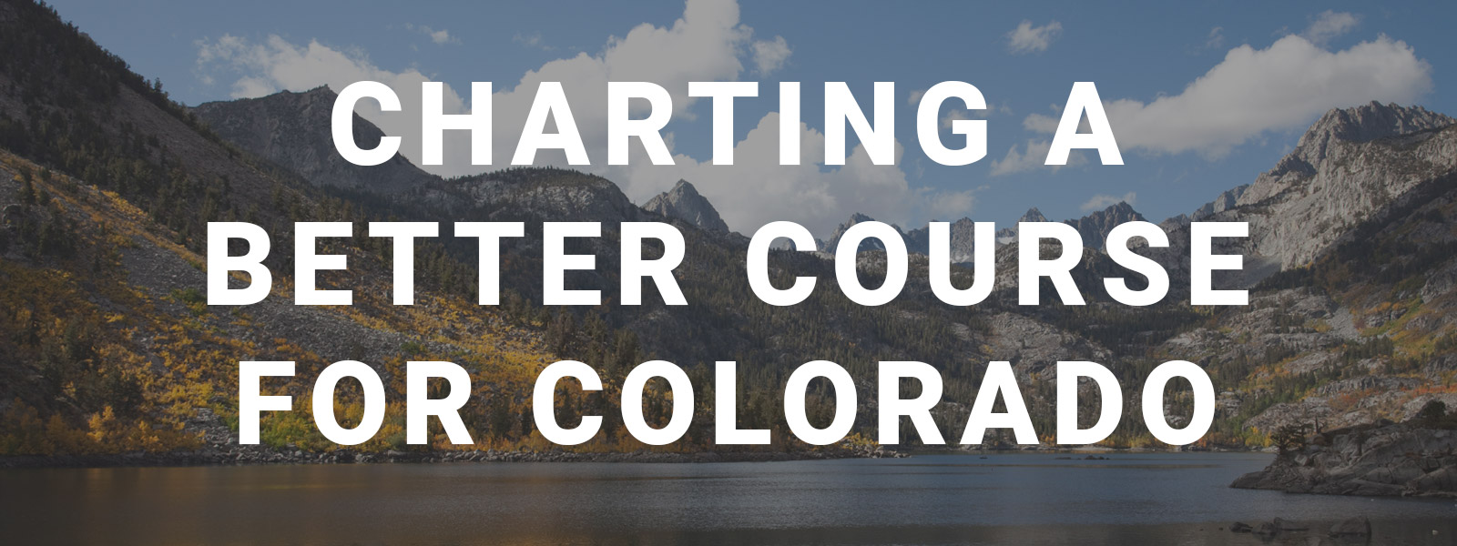 Charting a better course for Colorado